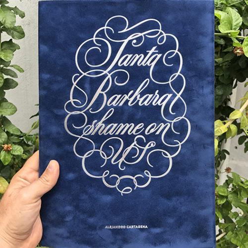 Santa Barbara Shame on US Book by Alejandro Cartagena, Published 2017 by Skinnerbox